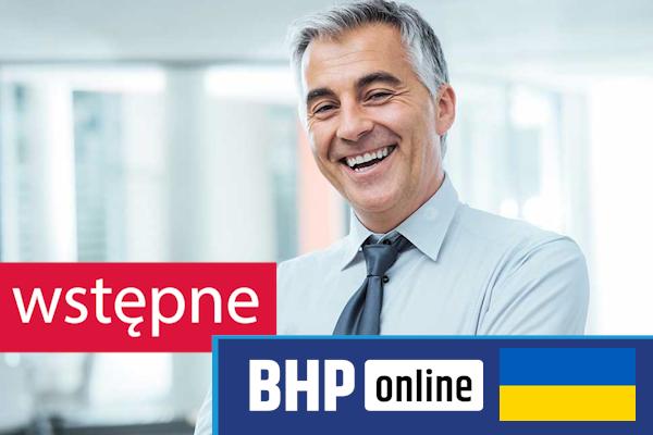 Szkolenie okresowe BHP dla  Szkolenie wstępne BHP dla osób kierujących pracownikami w języku ukraińskim