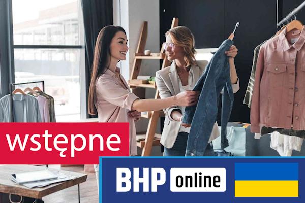 Szkolenie okresowe BHP dla  Szkolenie wstępne BHP dla pracowników branży handlowej w języku ukraińskim
